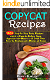 Copycat Recipes: 140+ Step-by-Step Tasty Recipes which is Easy-to-Follow From Appetizers to Desserts & Cook Your…