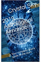 2019 Astrological Almanac: Your complete yearly guide to the stars Kindle Edition