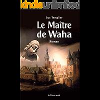 Le Maître de Waha: Un roman historique haletant ! (Autres Sillons) (French Edition)