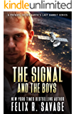 The Signal And The Boys: A Prequel to the Earth's Last Gambit  Series of First Contact Technothrillers