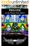 Prelude: A Supernatural Suspense series (An Alec Winters Series Book 1)
