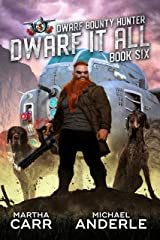 Dwarf It All (Dwarf Bounty Hunter Book 6) Kindle Edition