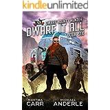 Dwarf It All (Dwarf Bounty Hunter Book 6)