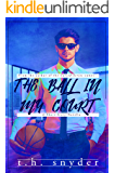 The Ball in My Court: A Short Story Novella