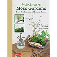 Miniature Moss Gardens: Create Your Own Japanese Container Gardens (Bonsai, Kokedama...