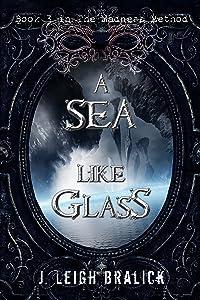 A Sea Like Glass (The Madness Method Book 3)