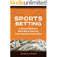 Sports Betting: A Sharper Method to Make Money, Risk Free following some simple rules (English Edition)