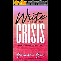 Write Through the Crisis: Make Good Use of Bad Times