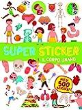 Il corpo umano. Super sticker. Con adesivi. Ediz. a colori