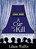 Stage Door: A Cue to a Kill: A Theatrical Cozy Mystery Short Read