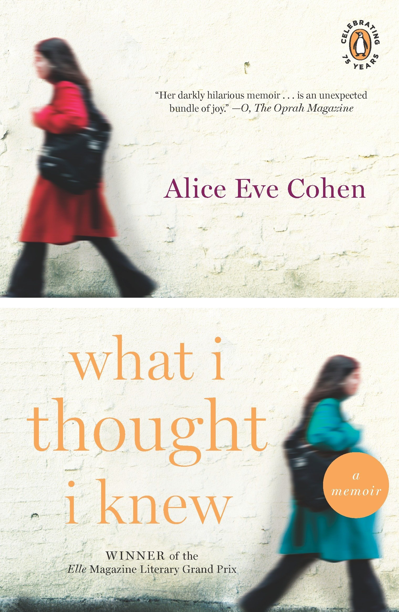 What I Thought I Knew: A Memoir: Alice Eve Cohen: 9780143117650:  Amazon.com: Books