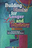 Building Blocks for Longer Life and Ministry