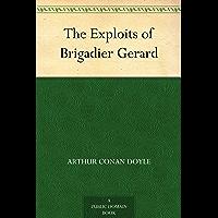 The Exploits of Brigadier Gerard (English Edition)