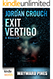 Wayward Pines: Exit Vertigo (Part 1, A Kindle Worlds Novella)