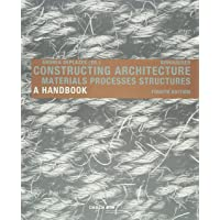 Constructing Architecture: Materials, Processes, Structures. A Handbook