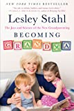 Becoming Grandma: The Joys and Science of the New Grandparenting