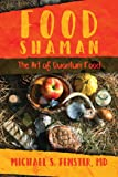 Food Shaman: The Art of Quantum Food