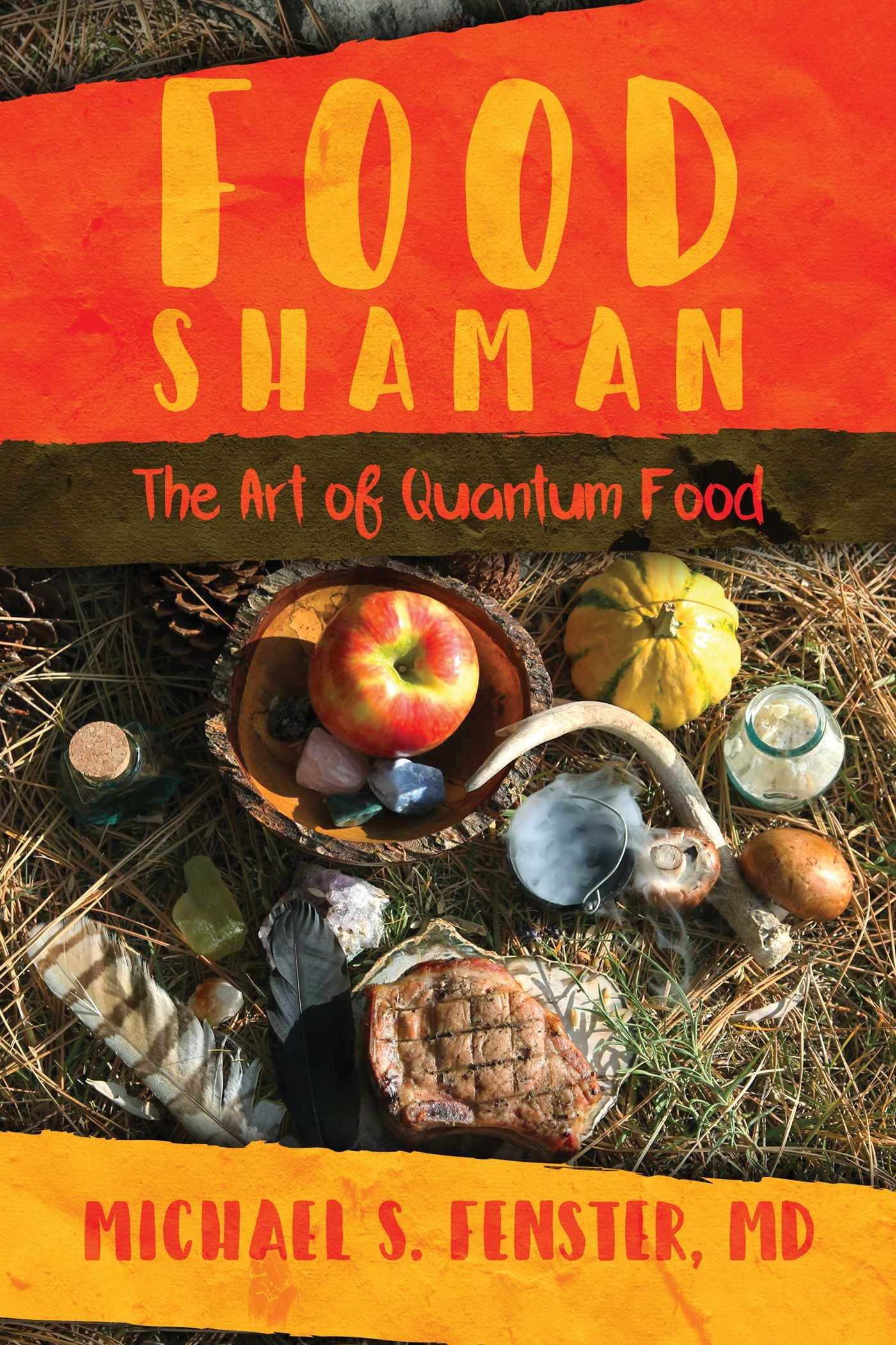 Download Food Shaman: The Art of Quantum Food ebook