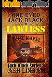 Lawless: Western Adventures (Marshal Jack Black Book 3)