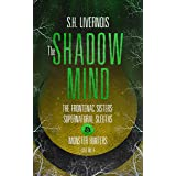 The Shadow Mind: Case No. 4 (The Frontenac Sisters: Supernatural Sleuths & Monster Hunters)