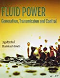 Fluid Power: Generation, Transmission and Control