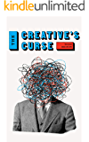 The Creative's Curse: A Book for Highly Creative People Who Need Motivation (The Successful Creative Series 1)