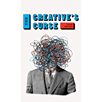 The Creative's Curse: A Book for Highly Creative People Who Need Motivation (The Successful Creative Series) book cover