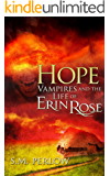 Hope (Vampires and the Life of Erin Rose Book 4)
