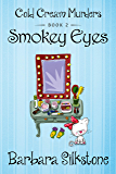 SMOKEY EYES: COLD CREAM MURDERS - BOOK 2 (English Edition)