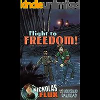Flight to Freedom! (Nickolas Flux History Chronicles)