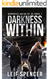 Darkness Within: A Post-Apocalyptic EMP Survival Series (Darkness Ahead Of Us Book 1)