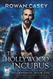 The Hollywood Incubus (Veil Knights Book 10)