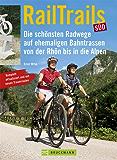 Rail Trails Deutschland Süd: Die schönsten Radwege auf ehemaligen Bahntrassen von der Rhön bis in die Alpen - Bahntrassenradeln für die ganze Familie, inkl. Radkarten