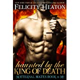 Haunted by the King of Death (Eternal Mates Paranormal Romance Series Book 11)