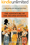 The Adventure of the Second Entente: A New Sherlock Holmes Mystery (New Sherlock Holmes Mysteries Book 40)