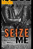 Seize Me (Breakneck series Book 1)