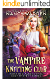 The Vampire Knitting Club: First in a Paranormal Cozy Mystery Series