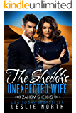 The Sheikh's Unexpected Wife (Zahkim Sheikhs Series Book 3)