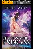 Holographic Princess: A Space Fantasy (Planet Origins Book 3)