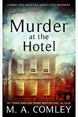 Murder At The Hotel (The Carmel Cove Cozy Mystery Series Book 2) Kindle Edition