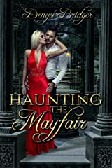 Haunting the Mayfair Kindle Edition