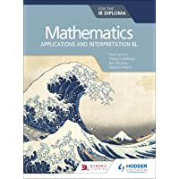 Mathematics for the IB Diploma: Applications and interpretation SL: Applications and interpretation SL