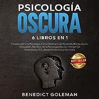 Psicología oscura 6 en 1-dark psychology [Dark Psychology 6 in 1 - Dark Psychology]: Introducción a la psicología,cómo…