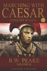 Marching With Caesar: Conquest of Gaul Kindle Edition