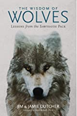 The Wisdom of Wolves: Lessons From the Sawtooth Pack Kindle Edition