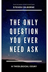 The Only Question You Ever Need Ask Kindle Edition