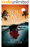 You Owe Me: Murder Mystery with a terrific twist at the end (Frankie Armstrong Book 1)