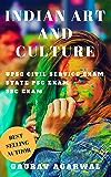 Indian Art and Culture for UPSC Civil Service and State PSC Exams: UPSC eBooks, UPSC Culture (Indian Culture, UPSC, PCS Exam) (English Edition)