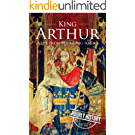 King Arthur: A Life From Beginning to End (English Edition)