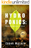 Hydroponics: Ultimate Complete Essential Guide For Beginners: The Step by Step Hydroponics Gardening Guide to be an Expert in Hydroponic Gardening (Hydroponics, Gardening, Homesteading)